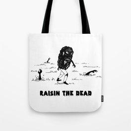 RAISIN THE DEAD Tote Bag