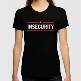 INSECURITY SHIRT, INSECURITY T-Sirt T-shirt