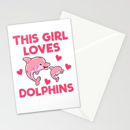 This girl loves dolphins - Dolphin Stationery Cards