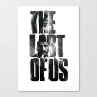 last of us Canvas Prints featuring The Last of Us by Tatiana Anor