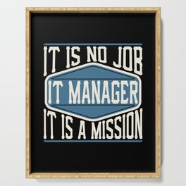 IT Manager  - It Is No Job, It Is A Mission Serving Tray