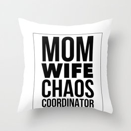 Mama Mom Wife Chaos Coordinator Mother Throw Pillow