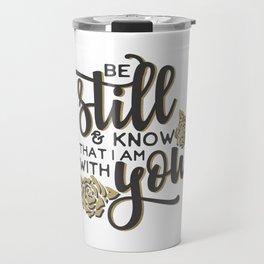 INSPIRATIONAL CHRISTIAN BIBLE VERSE design - BE STILL Travel Mug
