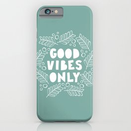 Good Vibes Only | Teal iPhone Case