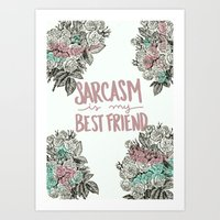 sarcasm Art Prints featuring Sarcasm by Sarah Brust