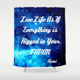 Everything Is Rigged - Rumi Inspirational Quote Shower Curtain