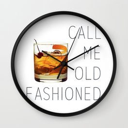Call Me Old Fashioned Print Wall Clock
