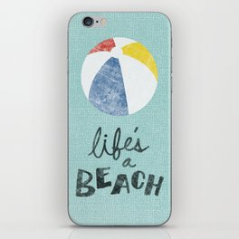 Life's a Beach. iPhone Skin