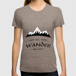 Not who wander are lost T-shirt