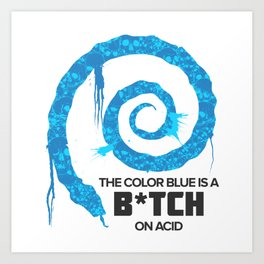 The Color Blue Is... Art Print