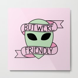 We Are Friendly (Pink) Metal Print