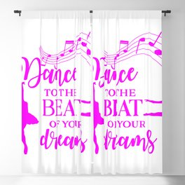 Dance to the beat of your dreams,quote Blackout Curtain