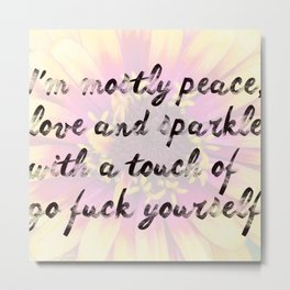 I'm Mostly Peace Love & Sparkle Metal Print