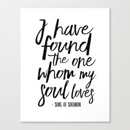 I Have Found The One Whom My Soul Loves,Christian Print,Scripture Art,Bible Verse,Bible Print,Bible Canvas Print