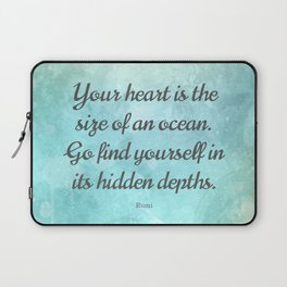 Your heart is the size of an ocean, by Rumi Laptop Sleeve