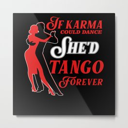 Tango, Tango dancer, Tango Lover Metal Print