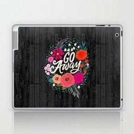Go Away Laptop & iPad Skin