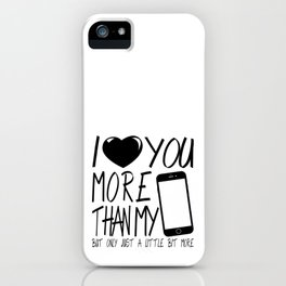 Valentine gift - I Love you more iPhone Case