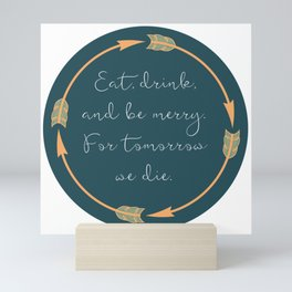 Eat, Drink, and Be Merry Mini Art Print