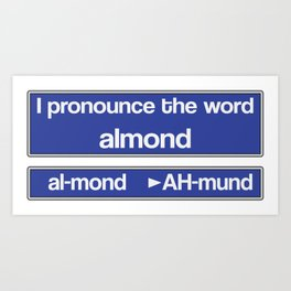 How to Pronounce Almond Art Print