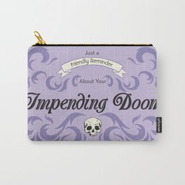 Impending Doom Carry-All Pouch