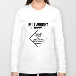 millwright caution flying tools and offensive language likely offensive t-shirts Long Sleeve T-shirt