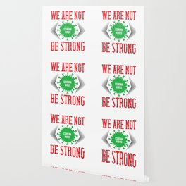 We Are Not Be Strong Wallpaper