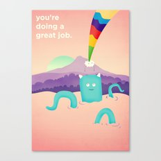 You're Doing a Great Job. Canvas Print