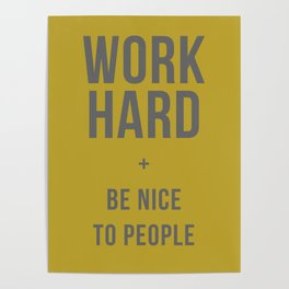 Work Hard and Be Nice to People - Olive Green and Grey Home Decor Poster