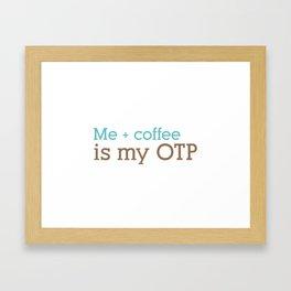 Me + Coffee = OTP Framed Art Print