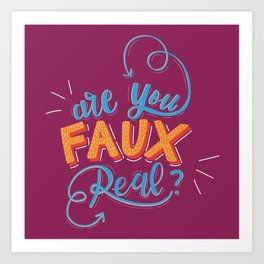 Are You Faux Real? Art Print