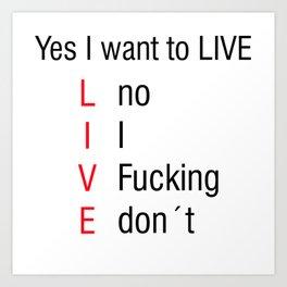 Yes I want to LIVE Meme Vine Gift Idea Art Print