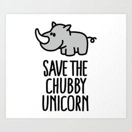 Save the chubby unicorn Art Print
