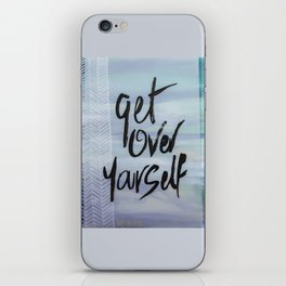 Get Over Yourself iPhone Skin
