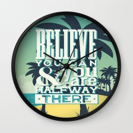 Believe you can Wall Clock