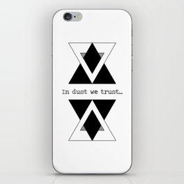 In Dust We Trust iPhone Skin