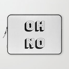 Short Quote - Oh No Laptop Sleeve