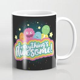 Everything's Awesome! Coffee Mug