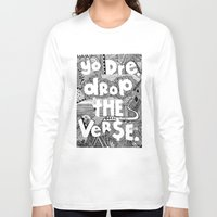 verse Long Sleeve T-shirts featuring Yo Dre, Drop the Verse by Vague_Olive