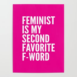Feminist is My Second Favorite F-Word (Pink) Poster
