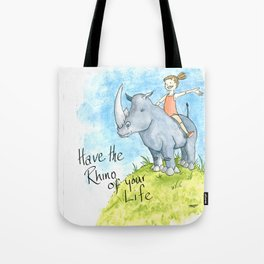 Have the Rhino of your Life Tote Bag