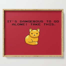 ITS DANGEROUS TO GO ALONE Take This Cat Serving Tray