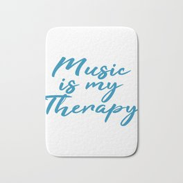 Music is my Therapy Independence With Therapy. Get up, get better, get here! Muscian Rhythm  Bath Mat