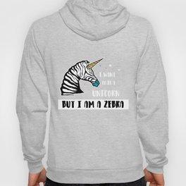 I Want to be Unicorn but I am a Zebra Cute Animal Hoody