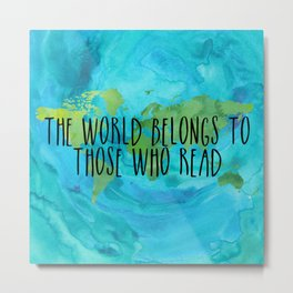 The World Belongs to Those Who Read - Watercolour Metal Print