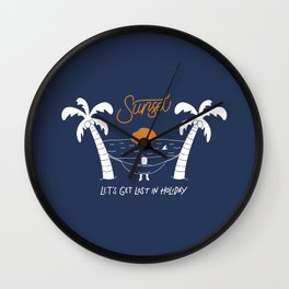 """Sunset """"Let's Get Lost in Holiday"""" Wall Clock"""