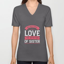 Unconditional love; the definition of sister Unisex V-Neck
