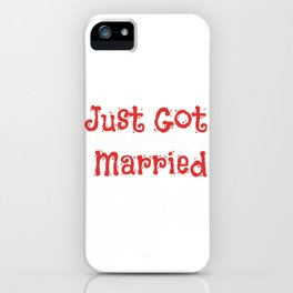 Just Got Married iPhone Case