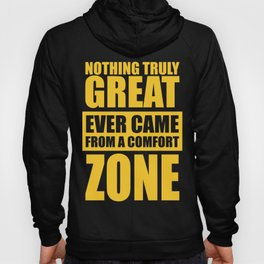 Lab No. 4 - Nothing Truly Great Ever Came From A Comfort Zone Gym Inspirational Quotes Poster Hoody