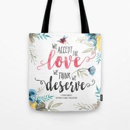 Chbosky - We Accept The Love We Think We Deserve Tote Bag